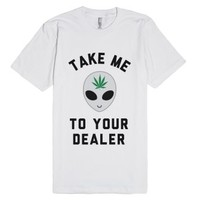 Take Me To Your Dealer-Unisex White T-Shirt