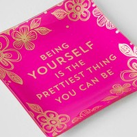 Being Yourself Is The Prettiest Glass Trinket Tray