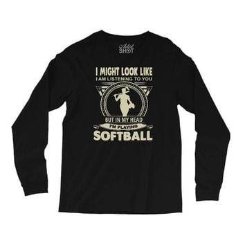 i might look like i'm playing softball Long Sleeve Shirts