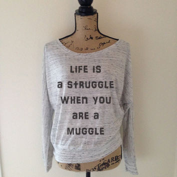 life is a struggle when you are a muggle, harry potter shirt, harry potter, harry potter tshirt, harry potter tee, griffindor shirt