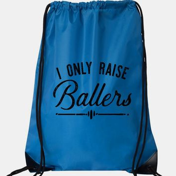 """Drawstring Gym Bag  """"I Only Raise Ballers""""  Funny Workout Squatting Gift"""
