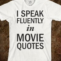 I Speak Fluently In Movie Quotes-Unisex White T-Shirt