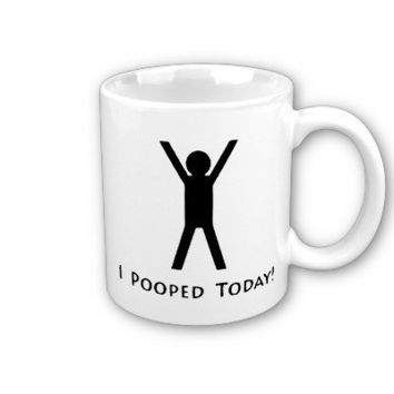 I Pooped Today Coffee Mug from Zazzle.com