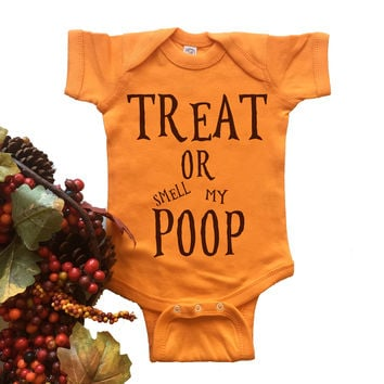 Treat Or Smell My Poop Onesuit. Funny Onesuit.
