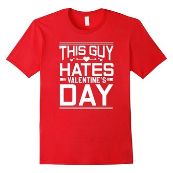 This Guy Hates Valentine's Day Funny T-Shirt