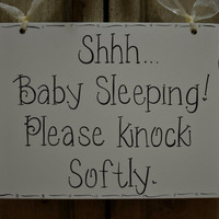 "Hand Painted Wooden Off White Cottage Chic sign ""Shhh... Baby Sleeping. Please knock Softly."""