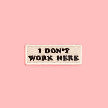 Patch - I Don't Work Here