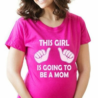 This Girl is Going to be a Mom T-Shirt Maternity Shirt For Expecting Mothers = 1945697796