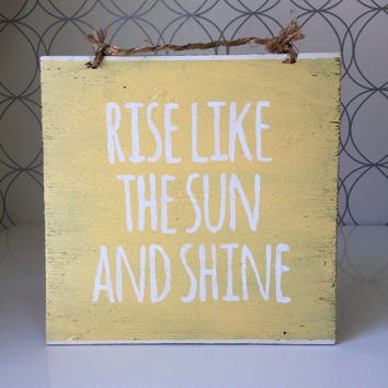 Rise Like the Sun and Shine Sign / Yoga Decor / Bohemian Decor / Hippie Decor - Yellow