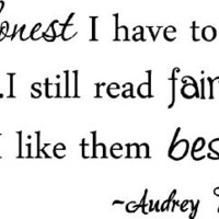 If I'm honest I have to tell you...I still read fairy-tales, and I like them best of all Audrey Hepburn quote cute wall art wall sayings wall decal