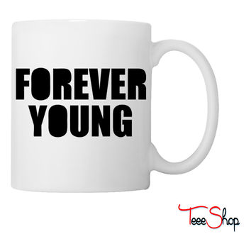 Forever Young Coffee & Tea Mug