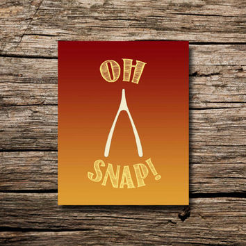 Oh snap! wishbone Thanksgiving art print- printable poster
