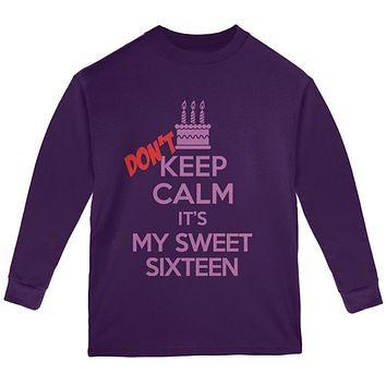 Don't Keep Calm Sweet 16 Youth Long Sleeve T Shirt