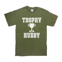 Trophy Hubby T-Shirt Husband Shirt Fathers Day Gift New Husband Gift For Him Anniversary Gift New Marriage Gift Mens Tee - SA292