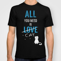 All you need is a cat T-shirt by AhaC