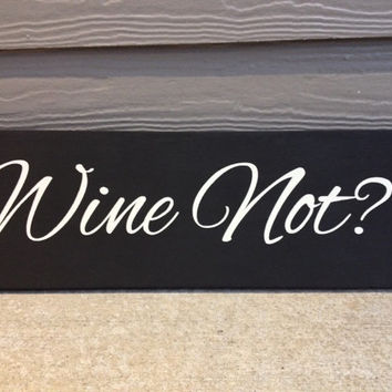 Wine Not wood sign