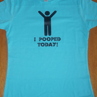 i pooped today shirt,birthday gift,best friend gift,unique men gifts,funny women shirt,funny mens tshirt,drinking shirt,party shirt,unisex