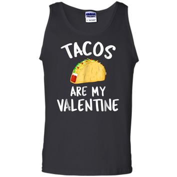 Tacos Are My Valentine - Valentine's Day  Tank Top