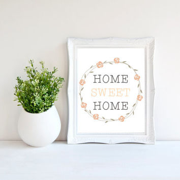 INSTANT DOWNLOAD - Home Sweet Home Print - Boho Home Decor - Floral Art Print - Quote Print - Typography Poster - 8x10 - Bohemian Printable