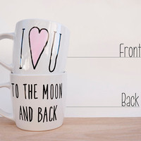 I Love You to the Moon and Back // Handpainted Coffee Mug // Love Quote // Valentine's Gift for Couple