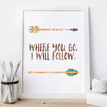 Where You Go I Will Follow Print tribal print nursery Wall Decor Kids wall Art nursery Arrow poster Inspiration nursery quote tribal  art