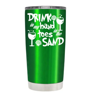 Drink in my Hand Toes in the Sand on Translucent Green 20 oz Tumbler Cup