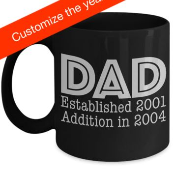 Customized Mug ~ DAD Established and Additions with Customizable Years