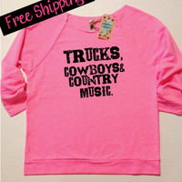 TRuCKs CoWBoYS & CouNTRy MuSiC Sweatshirt. Country Girl Clothing. Southern Girl. Country Shirts. Country Top. Size S-XXL. Free Shipping USA