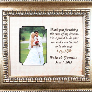 WEDDING GIFT Thank You For Raising The Man of My Dreams He is Proud to Be Your Son Personalized   Frame Bride Marriage 13x15