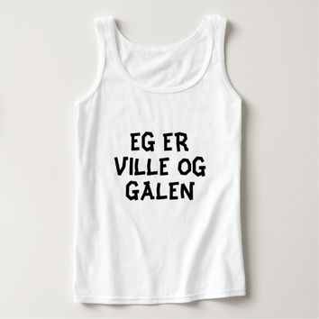 I am wild and crazy in Norwegian white Tank Top