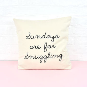 Sundays Are For Snuggling Cushion