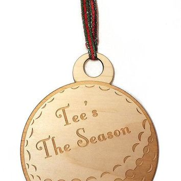 Tee's the Season Golf Ball Laser Engraved Wooden Christmas Tree Ornament Gift Seasonal Decoration