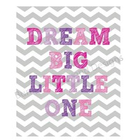 NURSERY WALL ART Nursery Decor Baby Girl Printable Wall Art Dream Big Little One Digital Pink Purple Chevron Baby Shower Gift 003