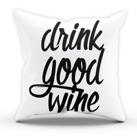 Drink Good Wine Cushion Novelty Cushion Bedroom Cushion Pillow Bed Throw Gift Party Cushion Funny Cushion 210
