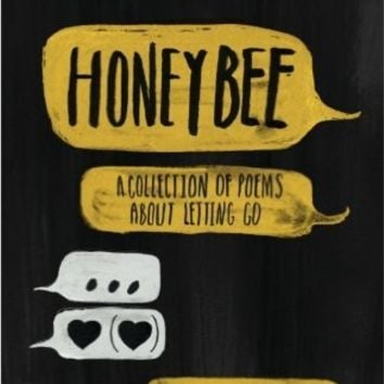 Honeybee: a collection of poems about letting go Paperback – July 11, 2014