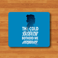 CARTOON Princess Quote The Cold Never Bothered Me Anyway Mouse Pad Frozen Song Text MousePad Desk Deco Work Pad Mat Rectangle Personal Gift