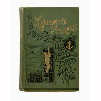Antique Book, Homespun Stories, Ascott R. Hope, 1883, Woodblock Engravings