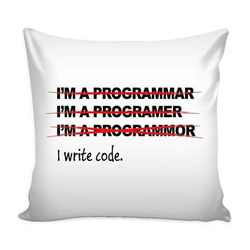 Funny Programmer Graphic Pillow Cover I Write Code