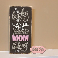 6 x 12 Sign, The greatest MOM belongs to me, Gift for Mom, Gift from Child, Mothers Day, Chocolate brown, Wood Sign