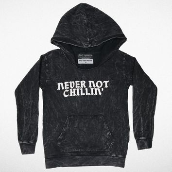 Never Not Chillin Hoodie