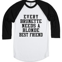 Every Brunette Needs A Blonde Best Friend-White/Black T-Shirt