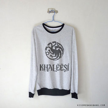 Khaleesi Unisex Long Sleeve Tshirt / Khaleesi Sweatshirt / Daenerys Targaryen / Game of Thrones Sweater / Plus Size