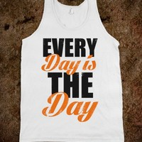Every Day Is The Day (Tank)