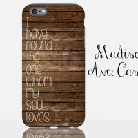 I Have Found The One Whom My Soul Loves Song Of Solomon 3:4 Jesus Christian Quote Wedding Bridesmaid Samsung iPhone Edge Case 6s Plus Tough