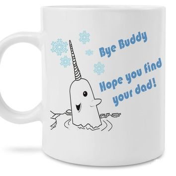 "Elf Movie Narwhal ""Bye Buddy"" Coffee Mug"