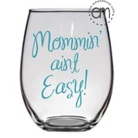 Mommin' Ain't Easy, Mother's Day Gift, Gifts For Mom