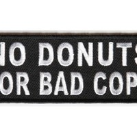 No Donuts For Bad Cops Patch