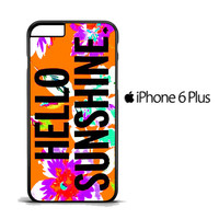 Hello Sunshine iPhone 6 PLus Case
