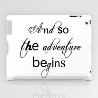 And So The Adventure Begins iPad Case by White Print Design