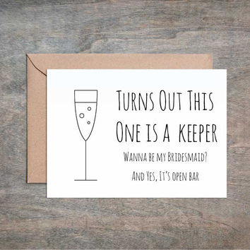 Turns Out This One Is a Keeper. Will You Be My Bridesmaid Card. Funny Maid of Honor Card. Bridal Party Card.